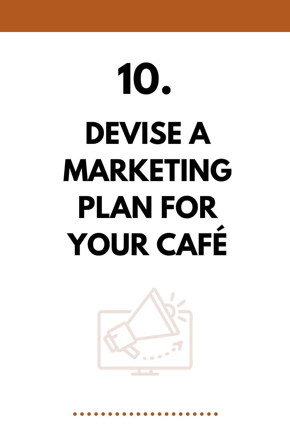 Devise a marketing plan for your cafe
