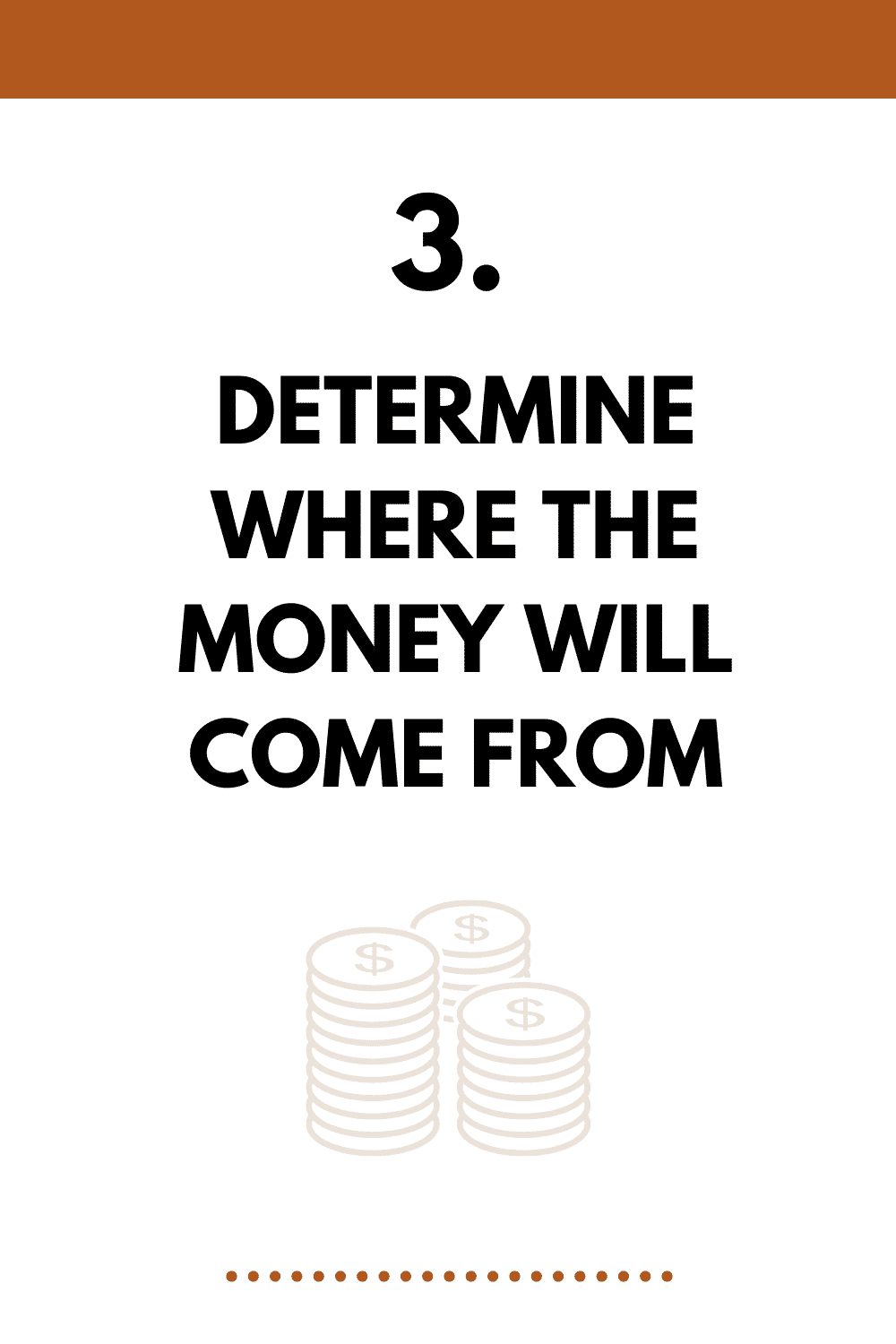 Determine where the money will come from