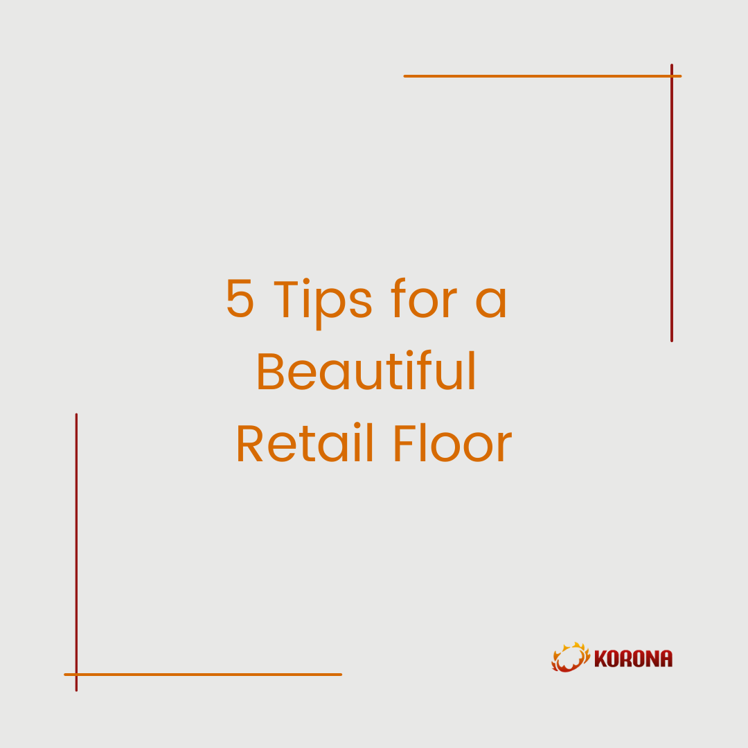 Graphic cover for 5 Tips to Maintain a Beautiful Retail Store Image Carousel