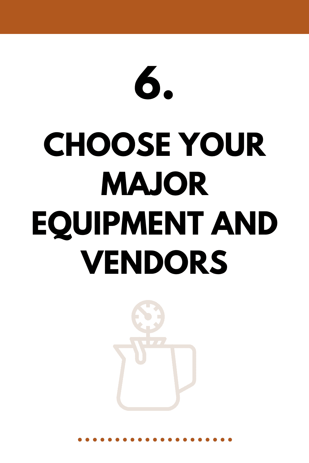 Choose your major equipment and vendors