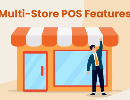7 Critical Multi-Store Point of Sale Software Features