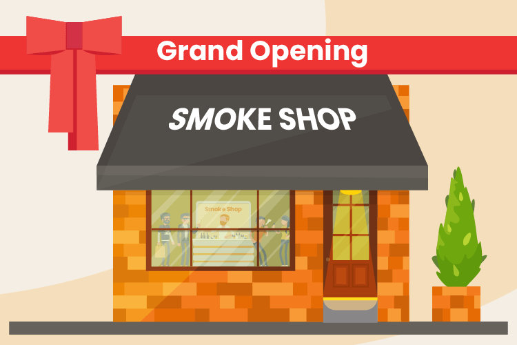 How to start a smoke shop with a grand opening storefton