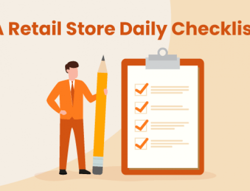 Retail Store Daily Checklist: 7 Items to Add to Your Retail Routine