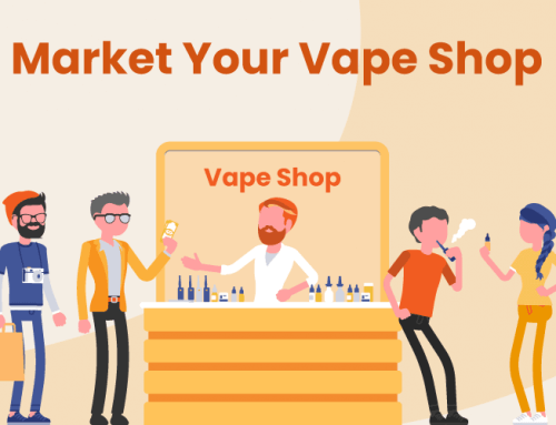 4 Tips for Smoke or Vape Shop Marketing to Grow Your Small Business