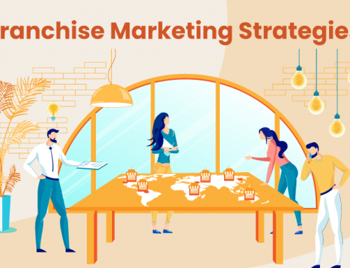 Franchise Marketing Strategies: 8 Franchise Marketing Best Practices